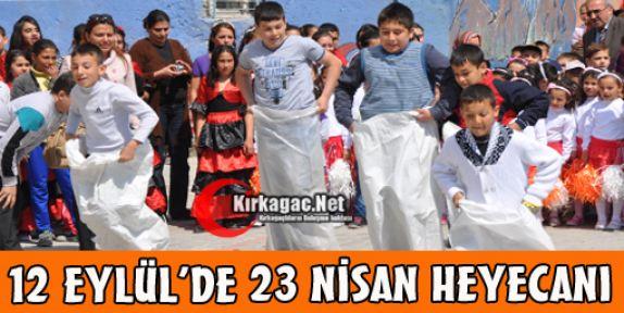 12 EYLÜL'DE 23 NİSAN HEYECANI