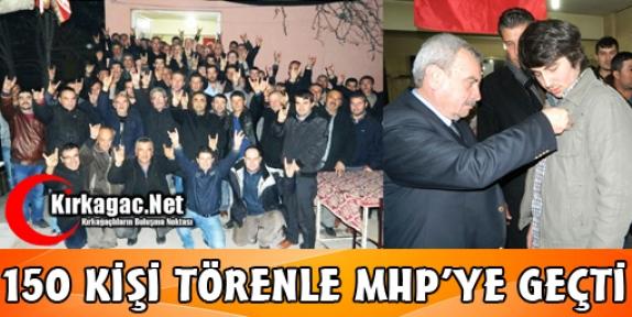 150 KİŞİ TÖRENLE MHP'YE GEÇTİ