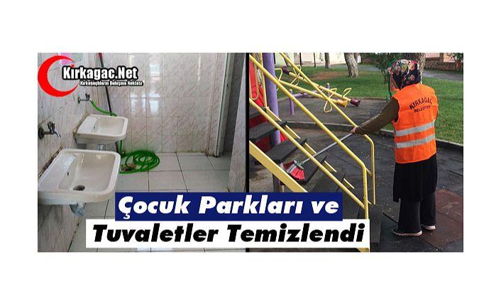 ÇOCUK PARKLARI ve TUVALETLER TEMİZLENDİ