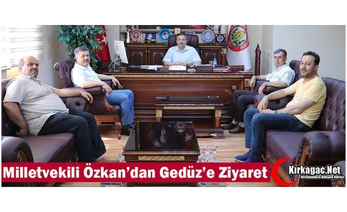 AK PARTİLİ ÖZKAN'DAN GEDÜZ'E ZİYARET