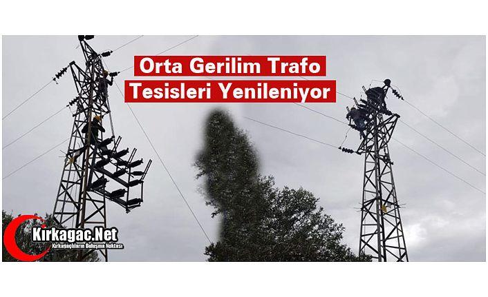 KIRKAĞAÇ'TA ORTA GERİLİM TRAFO TESİSLERİ YENİLİYOR
