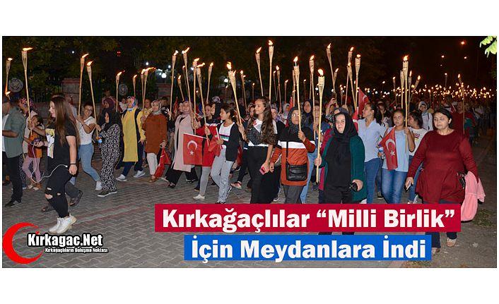 """KIRKAĞAÇ'LILAR """"MİLLİ BİRLİK"""" İÇİN MEYDANLARA INDIb"""