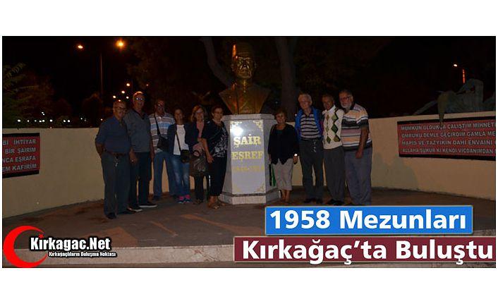 1958 MEZUNLARI KIRKAĞAÇ'TA BULUŞTU
