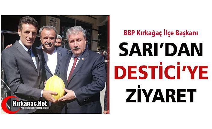 SARI'DAN DESTİCİ'YE ZİYARET