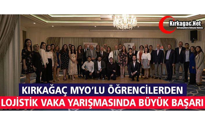 """KIRKAĞAÇ MYO'DAN """"LOJİSTİK VAKA YARIŞMASI'NDA"""" BÜYÜK BAŞARI"""