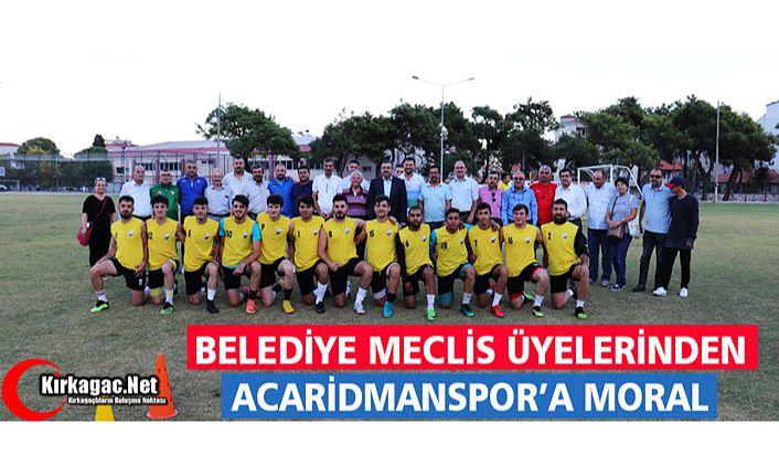 MECLİS ÜYELERİNDEN ACARİDMAN'A MORAL