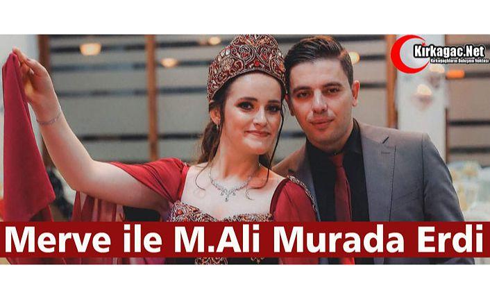 MERVE İLE MEHMET ALİ MURADA ERDİ