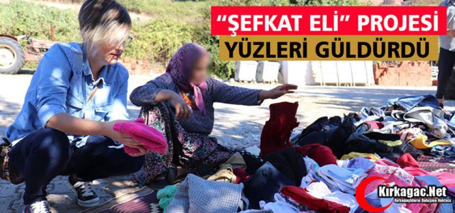 """""""ŞEFKAT ELİ"""" PROJESİ YÜZLERİ GÜLDÜRDÜ"""