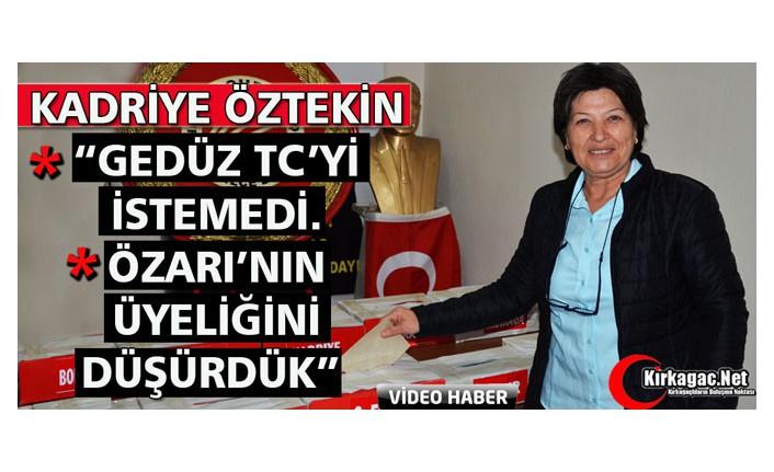 """ÖZTEKİN """"ÖZARI'NIN ÜYELİĞİNİ DÜŞÜRDÜK, GEDÜZ TC'Yİ İSTEMEDİ"""""""