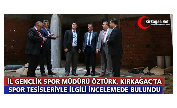 """ÖZTÜRK """"SPOR TESİSLERİ"""" İÇİN KIRKAĞAÇ'TA"""