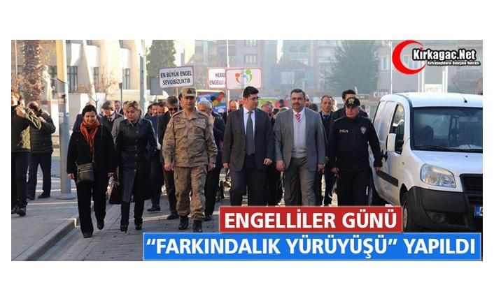 """ENGELLİLER GÜNÜ """"FARKINDALIK YÜRÜYÜŞÜ"""" YAPILDI"""