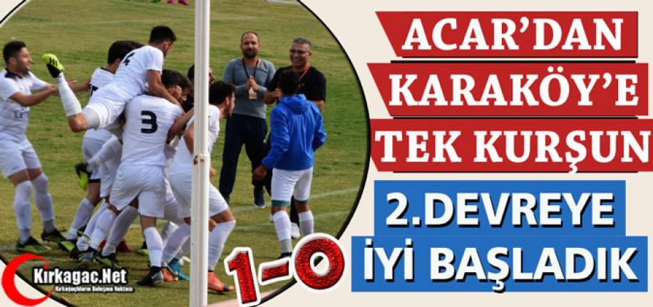 ACAR'DAN KARAKÖY'E TEK KURŞUN 1-0