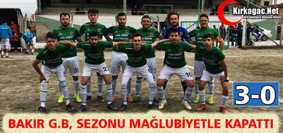 BAKIR G.B, SEZONU MAĞLUBİYETLE KAPATTI 3-0
