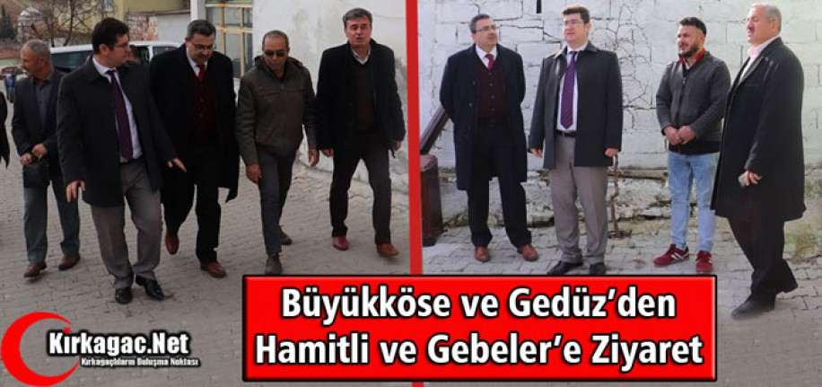BÜYÜKKÖSE ve GEDÜZ'DEN GEBELER'LE HAMİTLİ'YE ZİYARET