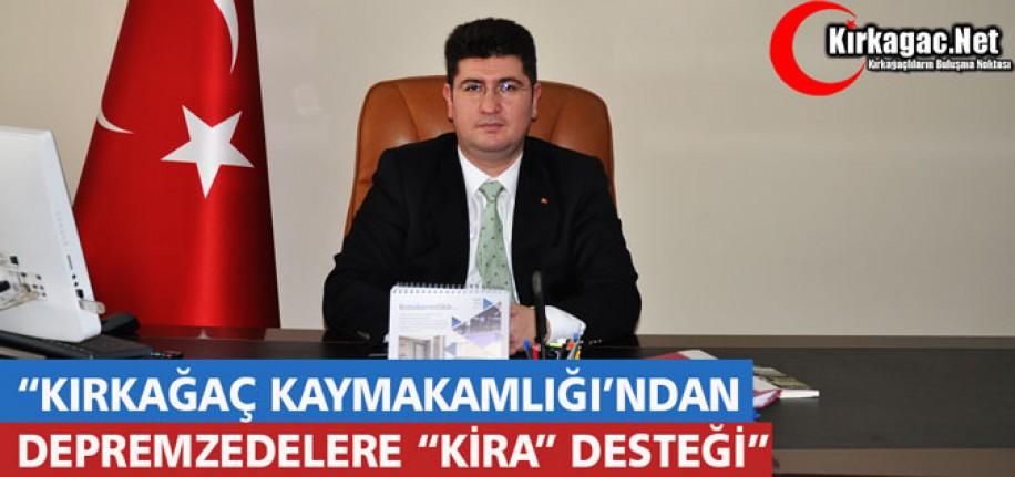 """KIRKAĞAÇ KAYMAKAMLIĞINDAN DEPREMZEDELERE """"KİRA"""" DESTEĞİ"""