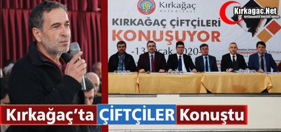 """KIRKAĞAÇ'TA """"ÇİFTÇİLER"""" KONUŞTU"""