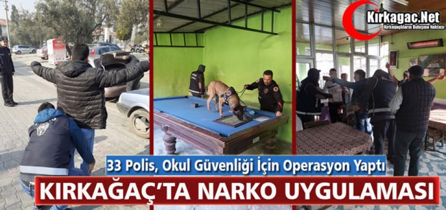 POLİSTEN KIRKAĞAÇ'TA NARKO UYGULAMASI