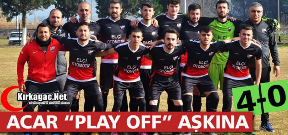 """ACARİDMAN """"PLAY OFF"""" AŞKINA 4-0"""