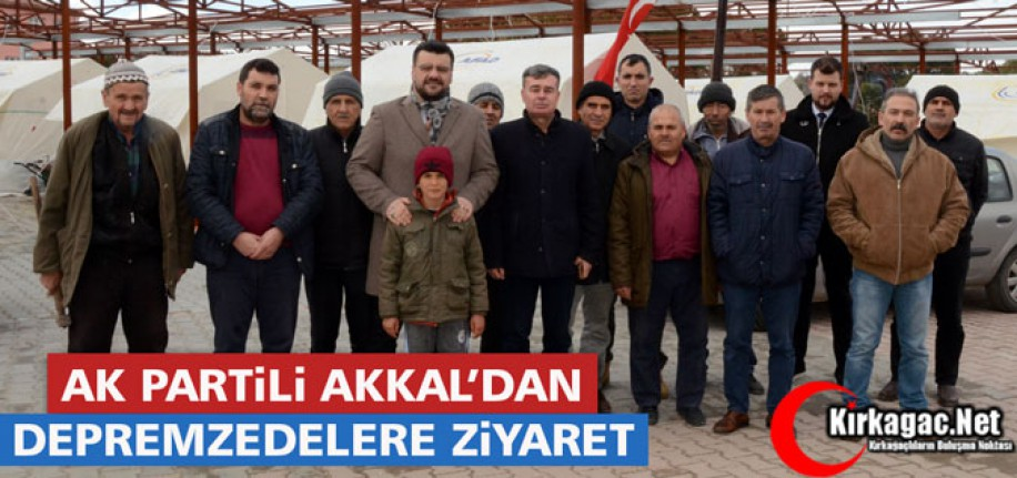 AK PARTİ'Lİ AKKAL'DAN DEPREMZEDELERE ZİYARET