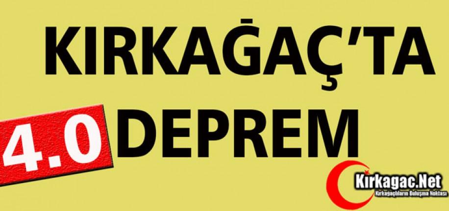 KIRKAĞAÇ'TA DEPREM 4.0