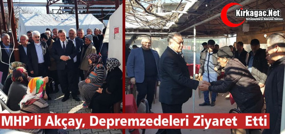 MHP'Lİ AKÇAY DEPREMZEDELERİ ZİYARET ETTİ