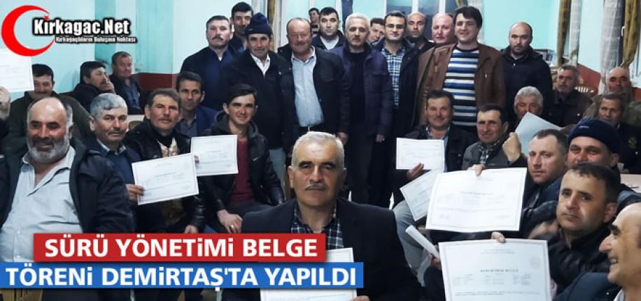 """""""SÜRÜ YÖNETİMİ"""" BELGE TÖRENİ DEMİRTAŞ'TA YAPILDI"""