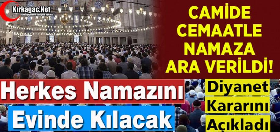 CAMİLERDE CEMAATLE NAMAZA ARA VERİLDİ