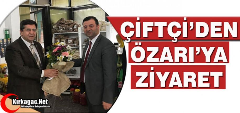 ÇİFTÇİ'DEN ÖZARI'YA ZİYARET