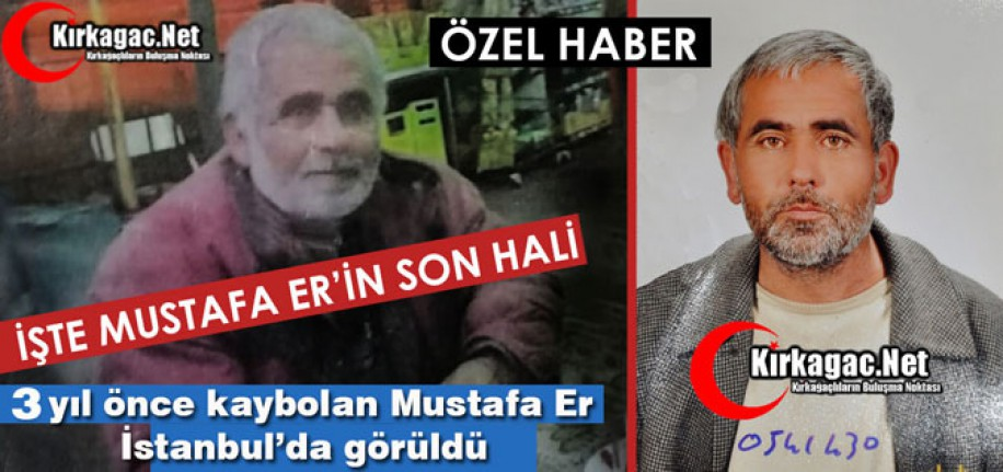 MUSTAFA ER İSTANBUL'DA GÖRÜLDÜ, İŞTE SON HALİ(ÖZEL HABER)