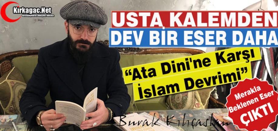 "USTA KALEM'DEN ""DEV BİR ESER"" DAHA"