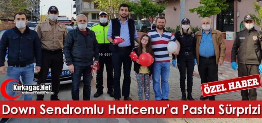 DOWN SENDROMLU HATİCENUR'A PASTA SÜRPRİZİ(ÖZEL HABER)