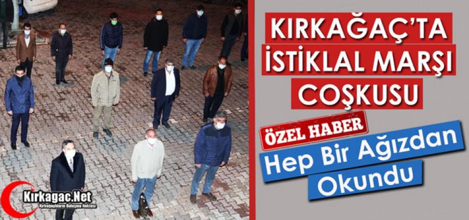 "KIRKAĞAÇ'TA ""İSTİKLAL MARŞI"" COŞKUSU"