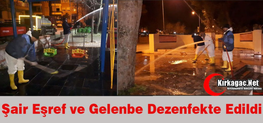ŞAİR EŞREF ve GELENBE DEZENFEKTE EDİLDİ