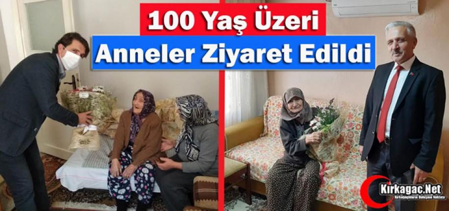 100 YAŞ ÜZERİ ANNELER ZİYARET EDİLDİ