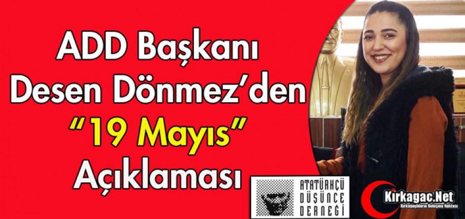 """ADD BAŞKANI DÖNMEZ'DEN """"19 MAYIS"""" AÇIKLAMASI"""