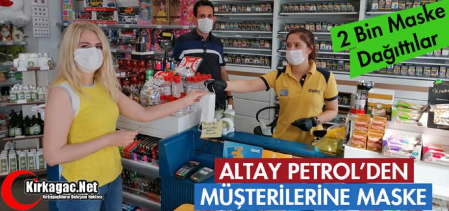 ALTAY PETROL'DEN MÜŞTERİLERİNE MASKE