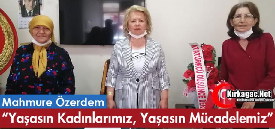 """ÖZERDEM """"YAŞASIN KADINLAR, YAŞASIN MÜCADELEMİZ"""""""