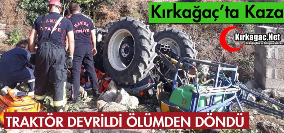 TRAKTÖR DEVRİLDİ, ÖLÜMDEN DÖNDÜ