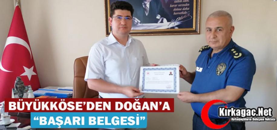 """BÜYÜKKÖSE'DEN DOĞAN'A """"BAŞARI BELGESİ"""""""