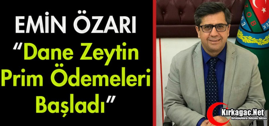 """ÖZARI """"DANE ZEYTİN PRİM ÖDEMELERİ BAŞLADI"""""""