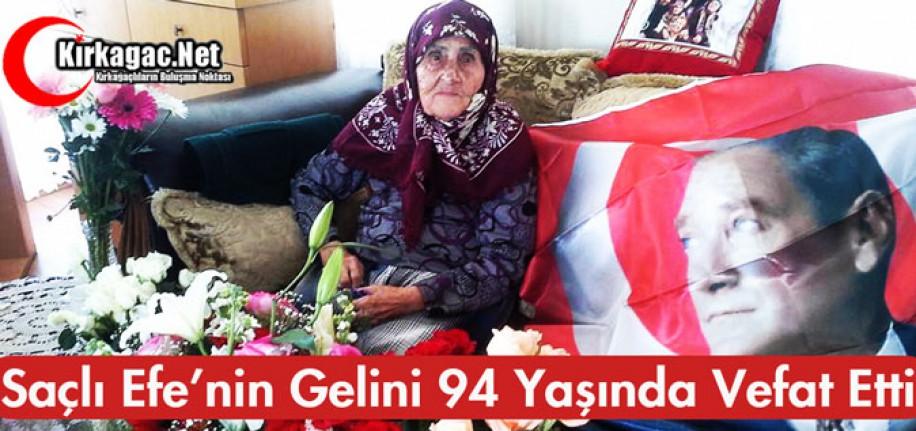 SAÇLI EFE'NİN GELİNİ 94 YAŞINDA VEFAT ETTİ