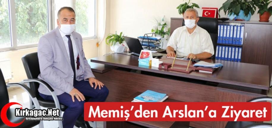 MEMİŞ'DEN ARSLAN'A ZİYARET