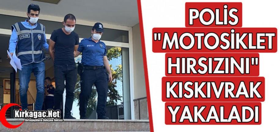 """POLİS """"MOTOSİKLET HIRSIZINI"""" KISKIVRAK YAKALADI"""