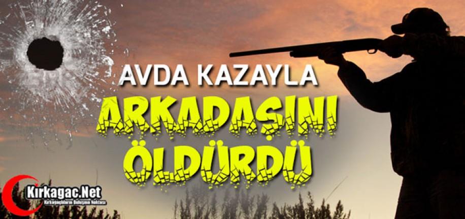 AVDA KAZAYLA ARKADAŞINI ÖLDÜRDÜ