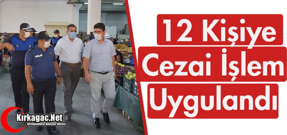 """KIRKAĞAÇ'TA 12 KİŞİYE """"MASKE"""" CEZASI KESİLDİ"""