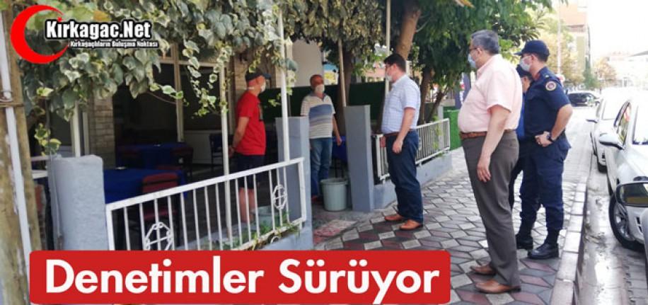 KIRKAĞAÇ'TA DENETİMLER SÜRÜYOR