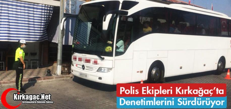 POLİS EKİPLERİ DENETİMLERİNE DEVAM EDİYOR