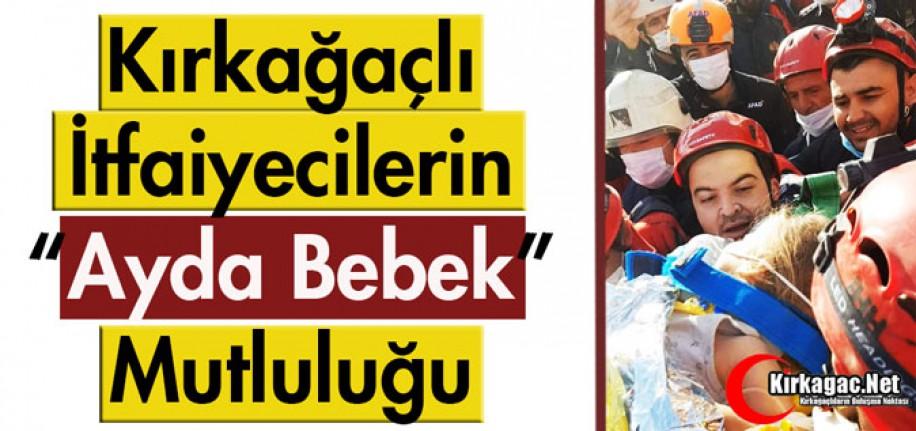 """KIRKAĞAÇLI İTFAİYECİLERİN """"AYDA BEBEK"""" MUTLULUĞU"""
