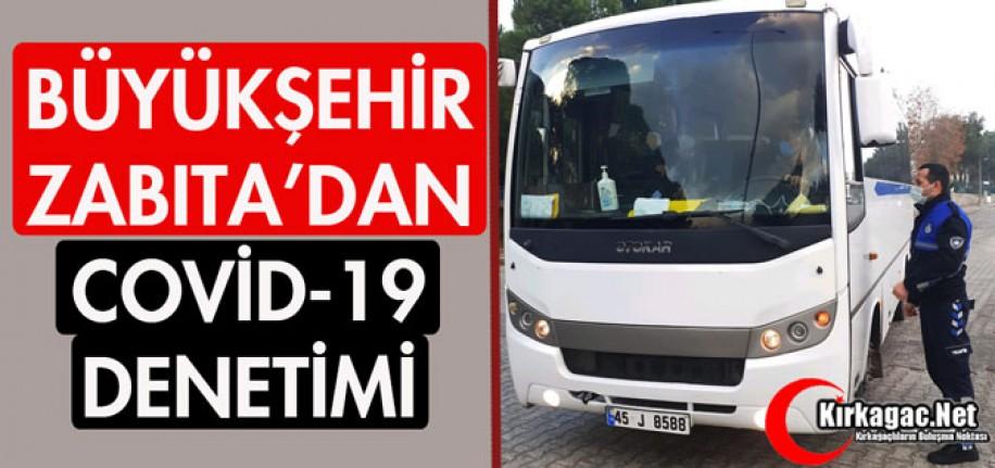 """BÜYÜKŞEHİR ZABITA'DAN SERVİS ARAÇLARINA """"KORONA"""" DENETİMİ"""