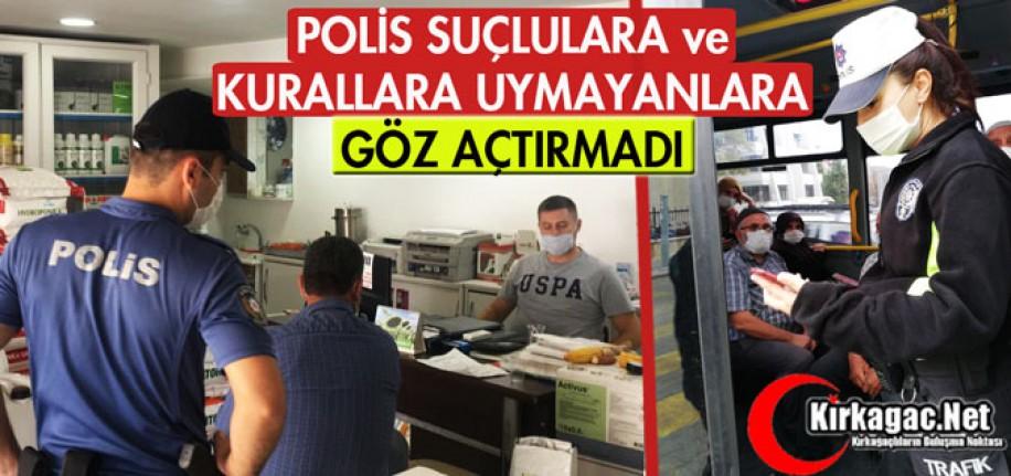 KIRKAĞAÇ POLİSİ SUÇLULARA ve KURALLARA UYMAYANLARA GÖZ AÇTIRMADI